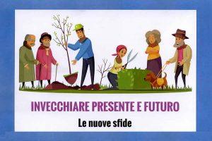 Invecchiare presente e futuro. Le nuove sfide